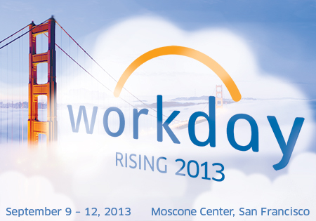 Workday Rising 2013 - September 9-12, 2013 - Moscone Center, San Francisco